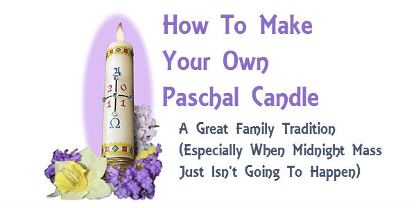 A Family Easter Tradition Diy Paschal Candle Holy Heroes